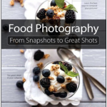 Book review of Food Photography: From Snapshots to Great Shots